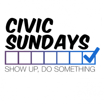 Civic Sundays - Show Up, Do Something, Phone banks, postcarding, textbanking